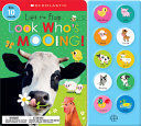 LIFT THE FLAP - LOOK WHO'S MOOING!: SCHOLASTIC EARLY LEARNERS (SOUND BOOK)