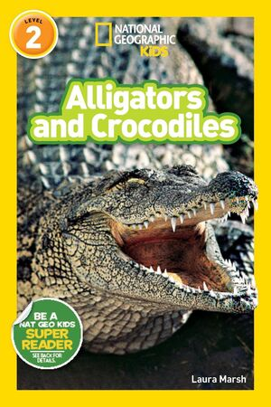 NATIONAL GEOGRAPHIC READERS: ALLIGATORS AND CRODODILES