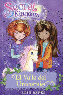 SECRET KINGDOM #2. EL VALLE DEL UNICORNIO